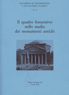 Il quadro fessurativo nello studio dei monumenti antichi - Cairoli Fulvio Giuliani - copertina