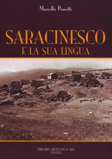 Saracinesco e la sua lingua. Vocabolario, espressioni idiomatiche, soprannomi, toponimi - Marcello Proietti - copertina
