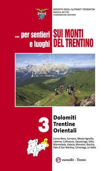 Grandtoureventi.it ... Per sentieri e luoghi sui monti del Trentino. Vol. 3: Dolomiti trentine orientali. Image