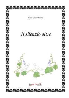 Il silenzio oltre - Marie Grace Laurie - copertina