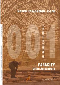 Marco Casagrande C-Lab. Paracity. Urban acupuncture