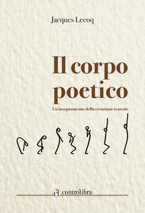 Il corpo poetico. Un insegnamento della creazione teatrale