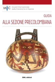 Guida alla sezione precolombiana. Ediz. multilingue - copertina