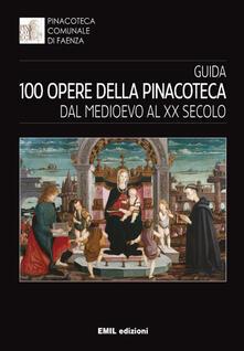 Guida 100 opere della pinacoteca. Dal medioevo al XX secolo - copertina
