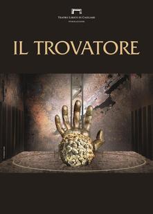 Il trovatore di Giuseppe Verdi. Programma di sala stagione lirica e di balletto 2016. Teatro Lirico di Cagliari - copertina