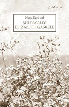 Sui passi di Elizabeth Gaskell - Mara Barbuni - copertina