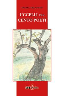 Uccelli per cento poeti - Franco Orlandini - copertina
