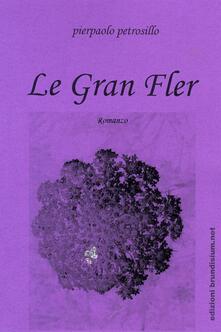 Le gran fler - Pierpaolo Petrosillo - copertina