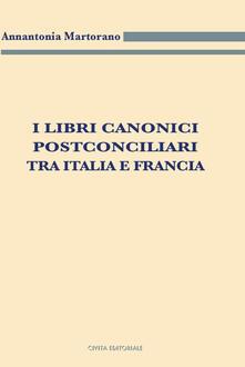 I libri canonici postconciliari tra Italia e Francia - Annantonia Martorano - copertina