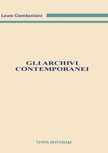 Gli archivi contemporanei - Laura Giambastiani - copertina