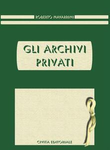 Gli archivi privati - Roberto Navarrini - copertina
