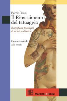 Il Rinascimento del tatuaggio. Il significato psicologico di unarte millenaria.pdf