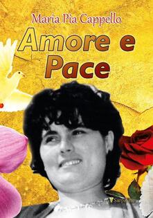 Amore e pace - Maria Pia Cappello - copertina