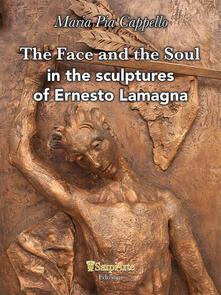 The face and the soul in the sculptures of Ernesto Lamagna - Maria Pia Cappello - copertina