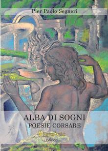 Alba di sogni. Poesie corsare - Pier Paolo Segneri - copertina