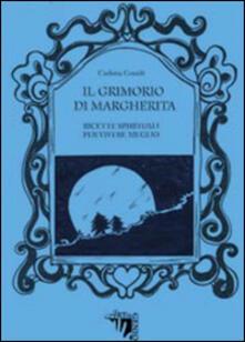 Antondemarirreguera.es Il Grimorio di Margherita. Ricette spirituali per vivere meglio Image