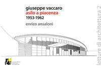 Giuseppe Vaccaro. Asilo a Piacenza 1953-1962. Ediz. italiana e inglese - Ansaloni Enrico - wuz.it