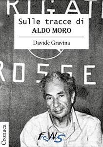 Sulle tracce di Aldo Moro