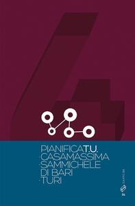 Pianifica T.U. . Vol. 4: Casamassima. Sammichele di Bari. Turi.