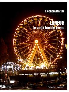 Luneur. Le mejo luci de Roma