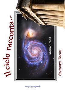 Il cielo racconta... Miti e leggende delle costellazioni