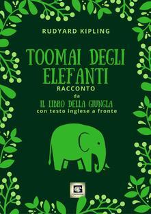 Toomai degli elefanti. Racconto da Il libro della giungla. Testo inglese a fronte. Ediz. bilingue.pdf