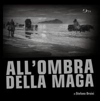 All'ombra della maga - Orsini Stefano - wuz.it