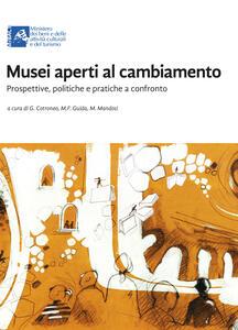 Musei aperti al cambiamento. Prospettive, politiche e pratiche a confronto - copertina