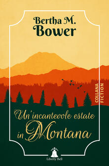 Un' incantevole estate in Montana - Bertha M. Bower - copertina