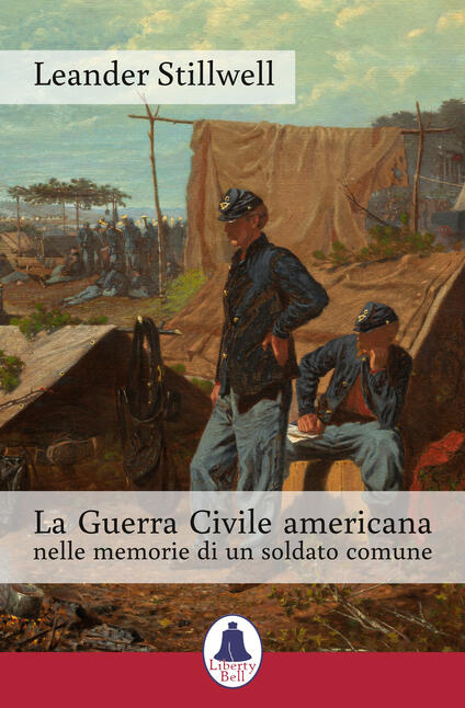 La Guerra Civile americana nelle memorie di un soldato comune - Leander Stillwell - copertina