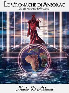 Genesi. Inferno & Paradiso. Le cronache di Ansorac - Marko D'Abbruzzi - copertina