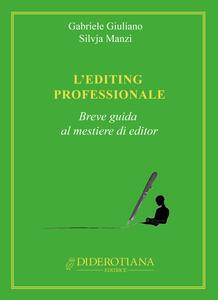 L' editing professionale. Breve guida al mestiere di editor