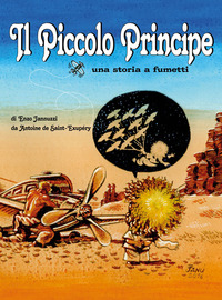Il Il Piccolo Principe da Antoine de Saint-Exupéry. Una storia a fumetti - Jannuzzi Enzo - wuz.it