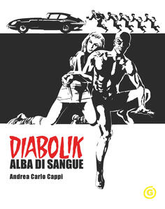 Diabolik. Alba di sangue - Andrea Carlo Cappi - copertina