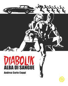 Alba di sangue. Diabolik - Andrea Carlo Cappi - copertina