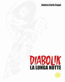 Diabolik. La lunga notte. White edition - Andrea Carlo Cappi - copertina
