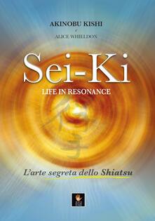 Amatigota.it Sei-Ki. Life in resonance. L'arte segreta dello shiatsu Image
