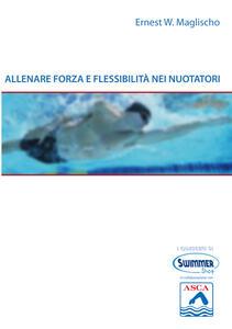 Allenare forza e flessibilità nei nuotatori