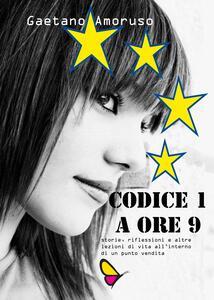 Codice 1 a ore 9 - Gaetano Amoruso - copertina