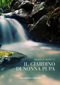 Il Il giardino di nonna Pupa - Moretti Manuela - wuz.it