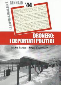 Dronero. I deportati politici. La rappresaglia del 2 gennaio 1944