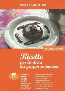 Milanospringparade.it Ricette per la dieta dei gruppi sanguigni. Vol. 2 Image