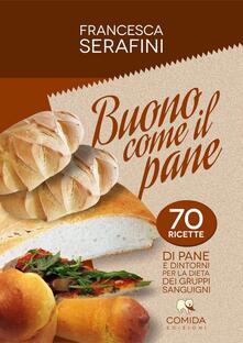 Milanospringparade.it Buono come il pane. 70 ricette di pane e dintorni per la dieta dei gruppi sanguigni Image