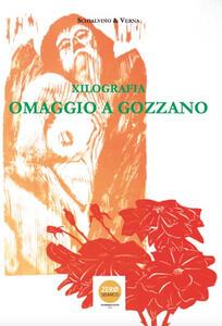 Xilografia. Omaggio a Gozzano. Catalogo della mostra (Aglié, 9 luglio-2 ottobre 2016)