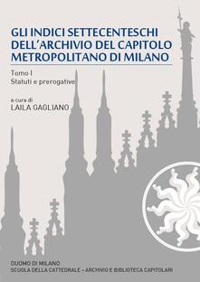 Gli indici settecenteschi dell'archivio del Capitolo Metropolitano di Milano. Vol. 1: Statuti e prerogative. - copertina