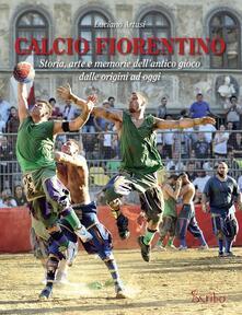 Calcio fiorentino. Storia, arte e memorie dellantico gioco dalle origini ad oggi.pdf