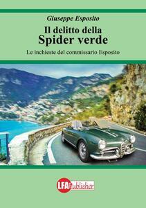 Il delitto della spider verde. Le inchieste del commissario Esposito - Giuseppe Esposito - copertina