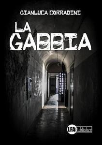 La gabbia - Gianluca Corradini - copertina
