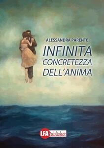 Infinita concretezza dell'anima - Alessandra Parente - copertina