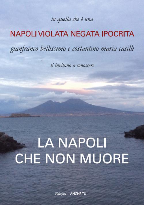 La Napoli che non muore. Napoli violata negata ipocrita